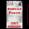 Korean Poker (Unabridged), by Stacy Reinhardt
