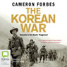 The Korean War (Unabridged) Audiobook, by Cameron Forbes
