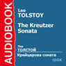 The Kreutzer Sonata, by Leo Tolstoy
