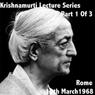 Krishnamurti Lecture Series: Rome 1958, Volume 1 (Unabridged), by Jiddu Krishnamurti