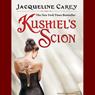 Kushiels Scion (Unabridged), by Jacqueline Carey