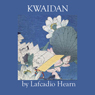 Kwaidan (Unabridged), by Lafcadio Hearn