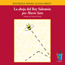 La Abeja del Rey Salomon (Texto Completo) (The Bee of King Salomon) (Unabridged) Audiobook, by Mario Staz