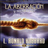 La Aberracion y su Manejo (Aberration and the Handling Of, Spanish Castilian Edition) (Unabridged) Audiobook, by L. Ron Hubbard