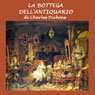 La bottega dellantiquario (The Old Curiosity Shop) (Unabridged) Audiobook, by Charles Dickens