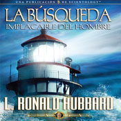 La Busqueda Implacable Del Hombre (Mans Relentless Search, Spanish Castilian Edition) (Unabridged) Audiobook, by L. Ron Hubbard