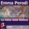 La Calza della Befana (Unabridged), by Emma Perodi
