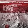 La Campagna di Russia 1941-1942 (War in Russia 1941-1942): La marcia di sangue e ghiaccio (The March of Blood and Ice) (Unabridged) Audiobook, by Francesco Ficarra