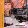 La capitana de la Lady Letty (Dramatizada) (Moran of the Lady Letty (Dramatized)) (Unabridged) Audiobook, by Frank Norris