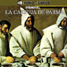 La Cartuja de Parma (The Charterhouse of Parma) Audiobook, by Stendhal