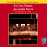 La Cena Secreta (Texto Completo) (The Secret Dinner ) (Unabridged) Audiobook, by Javier Sierra
