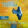 La Chiave Suprema 2 (The Master Key System, Vol.2) (Unabridged) Audiobook, by Charles Haanel