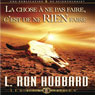 La Chose a ne pas Faire, Cest de ne Rien Faire (The Wrong Thing to Do Is Nothing) (Unabridged) Audiobook, by L. Ron Hubbard