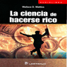 La Ciencia de Hacerse Rico (The Science of Getting Rich) (Spanish Edition) (Unabridged) Audiobook, by Wallace Wattles