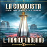 La Conquista del Universo Fisico (Conquest of the Physical Universe, Spanish Castilian Edition) (Unabridged) Audiobook, by L. Ron Hubbard
