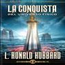 La Conquista del Universo Fisico (Conquest of the Physical Universe, Spanish Castilian Edition) (Unabridged), by L. Ron Hubbard