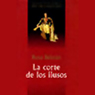 La Corte de los Ilusos (Texto Completo)(The Court of the Delusionals (Unabridged)) Audiobook, by Rosa Beltran