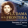 La dama de la frontera (The Lady of the Border) (Spanish Edition): Una hermosa leccion de valentia y amor (Unabridged) Audiobook, by Susana Cueva