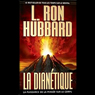 La Dianetique: La Puissance de la Pensee sur le Corps: (Dianetics: The Modern Science of Mental Health) (Unabridged) Audiobook, by L. Ron Hubbard