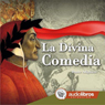La Divina Comedia (The Divine Comedy) Audiobook, by Dante Alighieri