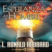 La Esperanza del Hombre (The Hope of Man, Spanish Castilian Edition) (Unabridged), by L. Ron Hubbard