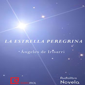 La estrella peregrina (The Pilgrim Star) (Unabridged) Audiobook, by Angeles de Irisarri