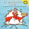 La Gallinita Roja (The Little Red Hen), by Christianne C. Jones