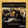 La Guerra y la Paz (War and Peace) Audiobook, by Leo Tolstoy