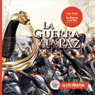 La Guerra y La Paz (War and Peace), by Leon Tolstoi