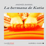 La hermana de Katia (Katias Sister) (Unabridged) Audiobook, by Andres Barba