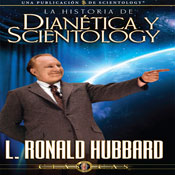 La Historia de Dianetica y Scientology (The Story of Dianetics & Scientology, Spanish Castilian Edition) (Unabridged), by L. Ron Hubbard