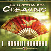 La Historia del Clearing (The History of Clearing, Spanish Castilian Edition) (Unabridged) Audiobook, by L. Ron Hubbard