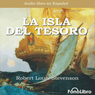 La Isla del Tesoro (Treasure Island), by Robert Louis Stevenson