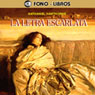 La Letra Escarlata (The Scarlet Letter) Audio Book
