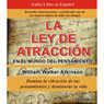 La Ley de Atraccion en el Mundo del Pensamiento (The Law of Attraction in the World of Thought): Vibracion del Pensamiento Audiobook, by William Walker Atkitson