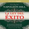 La Ley del Exito (The Law of Success) Audiobook, by Napoleon Hill
