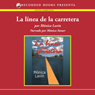 La linea de la carretera (The Highway Line (Texto Completo)) (Unabridged) Audiobook, by Monica Lavin