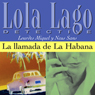La llamada de La Habana (The Call of Havana): Lola Lago, detective (Unabridged) Audiobook, by Lourdes Miquel