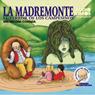 La Madremonte: El Terror De Los Campesinos (Texto Completo) (Unabridged) Audiobook, by Yoyo USA