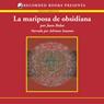 La mariposa de obsidiana (The Obsidian Butterfly (Texto Completo)) (Unabridged) Audiobook, by Juan Bolea