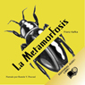 La Metamorfosis (Texto Completo) (The Metamorphosis ) (Unabridged) Audiobook, by Franz Kafka