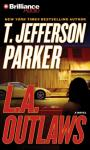 L.A. Outlaws: A Charlie Hood Novel #1 (Unabridged) Audiobook, by T. Jefferson Parker