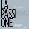 La Passione: Poema in musica per 4 voci recitanti (The Passion: A Poem with Music and 4 Reciting Voices) (Unabridged) Audiobook, by Mario Luzi
