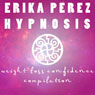 La Perdida de Peso & la Confianza Coleccion Espanola de Hipnosis: (Weight Loss & Confidence Spanish Hypnosis Collection) Audiobook, by Erika Perez