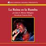 La reina es la rumba: Por Siempre Celia (Unabridged), by Juan Moreno -Velazquez
