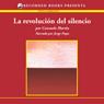 La revolicion del silencio: El pasaje a la no dualidad (The Revolution of Silence (Texto Completo)) (Unabridged), by Consuelo Martin