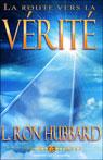 La Route Vers La Verite (The Road to Truth) (Unabridged), by L. Ron Hubbard