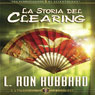 La Storia del Clearing (The History of Clearing) (Unabridged) Audiobook, by L. Ron Hubbard