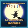 La Storia della Befana: Le Favole di Zia Silvia (Testo Completo) (Unabridged), by Andrea Tosi