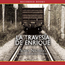 La Traversia de Enrique (Unabridged), by Sonia Nazario